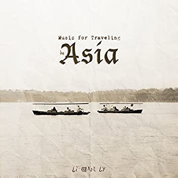 Music for Traveling in Asia