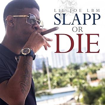 Slapp or Die
