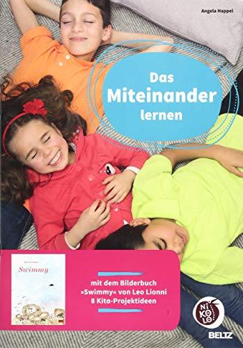 Das Miteinander lernen: Mit dem Bilderbuch »Swimmy« von Leo Lionni 8 Kita-Projektideen (Beltz Nikolo)