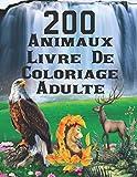 200 Anımaux Livre De Coloriage Adulte: Soulager les dessins d'animaux. Livre de coloriage pour adulte avec animaux Mandala (Lions, éléphants, hiboux, ... chats...) 200 Animaux Livre de coloriage