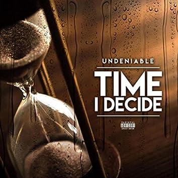 Time I Decide