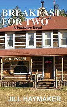 Breakfast for Two (Peakview series Book 2) by [Jill Haymaker]