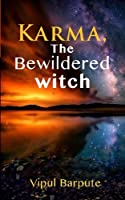 Karma:: The Bewildered Witch