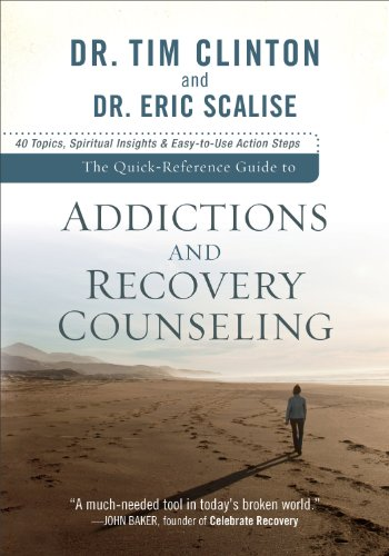 The Quick-Reference Guide to Addictions and Recovery Counseling: 40 Topics, Spiritual Insights, and Easy-to-Use Action Steps (Quick-Reference Guide To...) (English Edition)