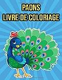 Livre de Coloriage Paons: pour Enfants, Garçons, Filles | cadeaux de paon