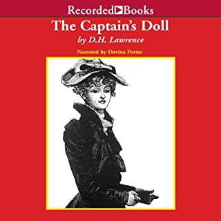 The Captain's Doll                   By:                                                                                                                                 D. H. Lawrence                               Narrated by:                                                                                                                                 Davina Porter                      Length: 3 hrs and 29 mins     9 ratings     Overall 3.8