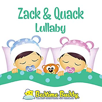 Zack & Quack Lullaby