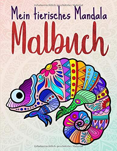 Mein tierisches Mandala Malbuch: 50 Tiermandalas für Kinder ab 10 Jahren, Kreativität fördern mit...