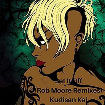 Set It off (Rob Moore Remixes)