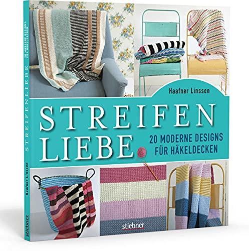 Streifenliebe. 20 moderne Designs für Häkeldecken /Anleitungen zum Decken häkeln