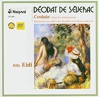 セヴラック:セルダーニャ、5つの絵画的練習曲/夾竹桃の下で/騒ぎたてるニンフ、または不謹慎な牧神/ひなたで水浴びする女たち(エイディ)
