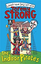 The Indoor Pirates/The Indoor Pirates on Treasure Island by Jeremy Strong (1-Mar-2012) Paperback