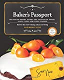 A Baker's Passport: Recipes for Breads, Savory Pies, Vegetarian Dishes, Tarts, Cakes, and Cookie Classics.