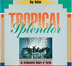 Tropical Splendor by Hap Hatton is full of fun and fascinating information about the history of Florida