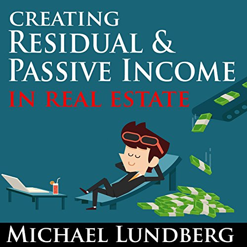 Creating Residual and Passive Income in Real Estate audiobook cover art