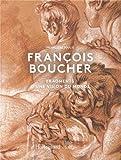 François Boucher - Fragments d'une vision du monde