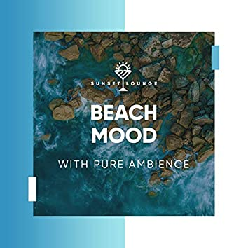 Beach Mood with Pure Ambience