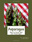 Asparagus: How to Grow and Use Asparagus