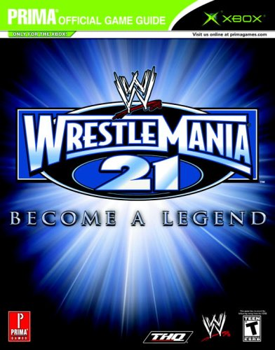 Wwe Wrestlemania 21: Prima Official Game Guide