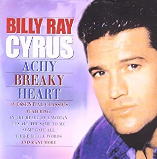 Achy Breaky Heart - Billy Ray Cyrus by Billy Ray Cyrus (2004-08-09)
