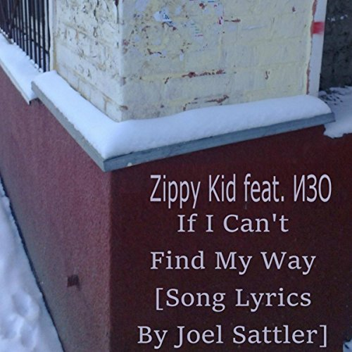 If I Can't Find My Way (feat. ИЗО) [Song Lyrics By Joel Sattler]