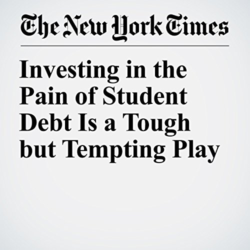 Investing in the Pain of Student Debt Is a Tough but Tempting Play copertina