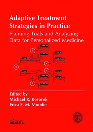 Adaptive Treatment Strategies in Practice: Planning Trials and Analyzing Data for Personalized Medicine (ASA-SIAM Series