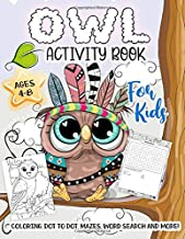 Owl Activity Book for Kids Ages 4-8: A Fun Workbook Game for Little Kids Learning, Big Owls Coloring, Birds Dot to Dot, Mazes, Word Search and More!