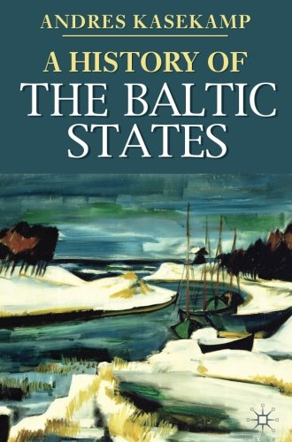 A History of the Baltic States (Palgrave Essential Histories series)