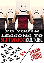20 Youth Lessons to Counter Culture