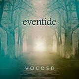 Eventide - Voces8