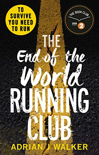 The End of the World Running Club: The ultimate race against time post-apocalyptic thriller (English Edition)