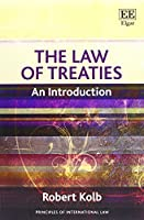 The Law of Treaties: An Introduction (Principles of International Law)