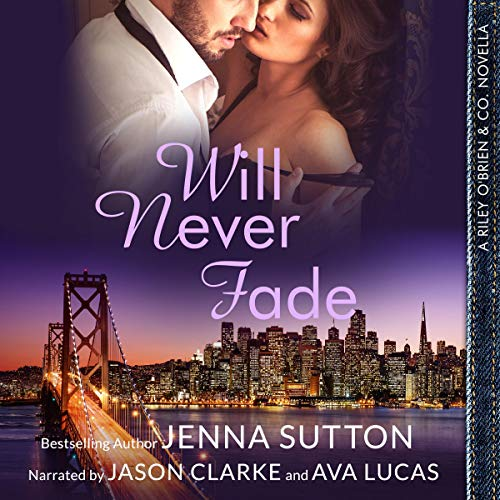 Will Never Fade Audiobook By Jenna Sutton cover art