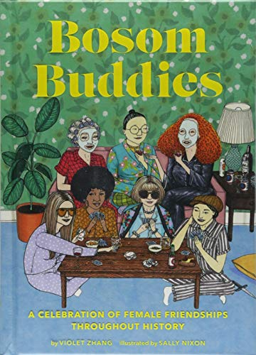 Bosom Buddies: A Celebration of Female Friendships throughout History