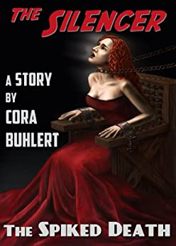 The Spiked Death (The Silencer Book 3) by [Cora Buhlert]