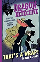 Dragon Detective: That's A Wrap!