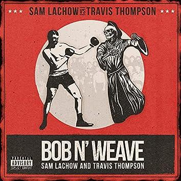 Bob N' Weave