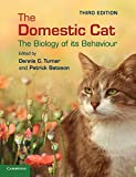 The Domestic Cat: the Biology of Its Behaviour [Lingua inglese]