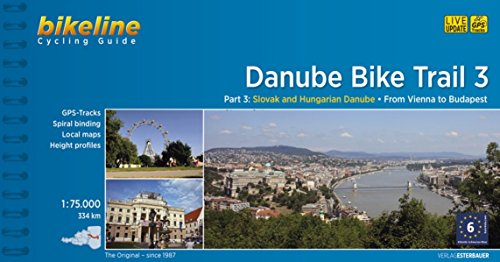 Danube Bike Trail 3: Slovak and Hungarian Danube. From Vienna to Budapest. Maps Scale 1:75.000. Cycling Guide. Esterbauer.: From Vienna to Budapest, 1 :75.000, 334 km