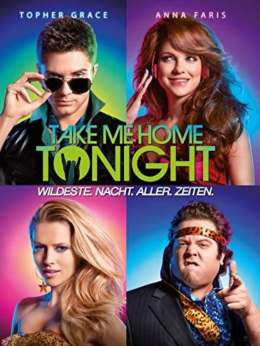 Take Me Home Tonight: Wildeste. Nacht. Aller. Zeiten.