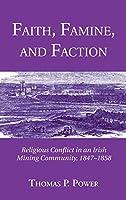 Faith, Famine, and Faction