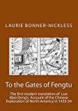 To the Gates of Fengtu: The first full modern translation of  the final fifteen chapters of  Luo Mao Deng's Epic Account of Chinese Exploration of North America