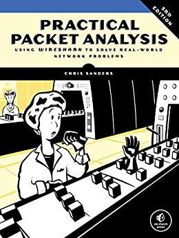 Practical Packet Analysis, 3E: Using Wireshark to Solve Real-World Network Problems by [Chris Sanders]