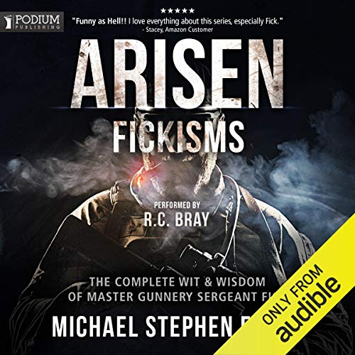 Fickisms: The Complete Wit & Wisdom of Master Gunnery Sergeant Fick: Arisen, Book 14.5