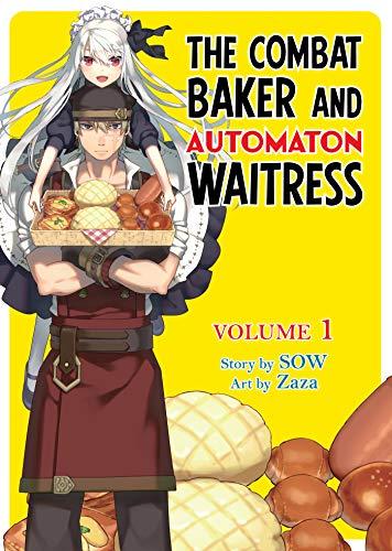 The Combat Baker and Automaton Waitress: Volume 1