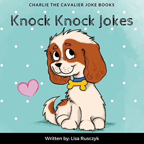 Knock Knock Jokes for Kids     Charlie the Cavalier Joke Books, Book 9              By:                                                                                                                                 Lisa Rusczyk,                                                                                        Charlie the Cavalier                               Narrated by:                                                                                                                                 Afifa Tawil                      Length: 12 mins     Not rated yet     Overall 0.0