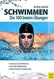Schwimmen<br />Die 100 besten Übungen
