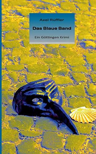 Das Blaue Band: Ein Göttingen Krimi