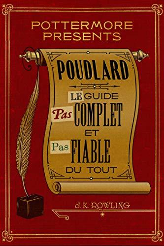 Poudlard: le guide pas complet et pas fiable du tout (Pottermore Presents t. 3)